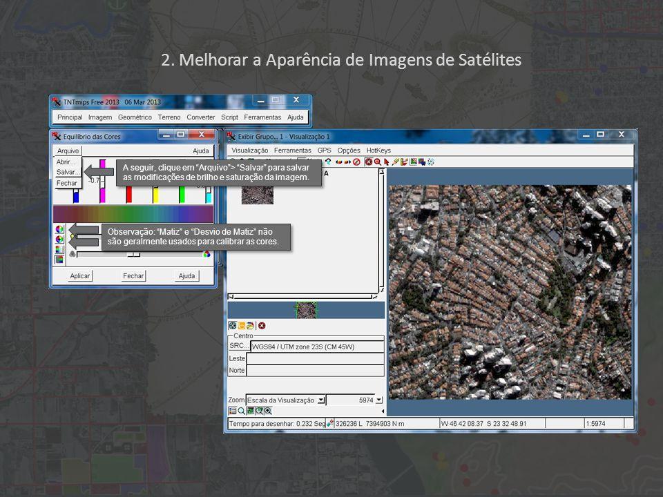 2. Melhorar a Aparência de Imagens de Satélites A seguir, clique em Arquivo> Salvar para salvar as modificações de brilho e saturação da imagem. Obser