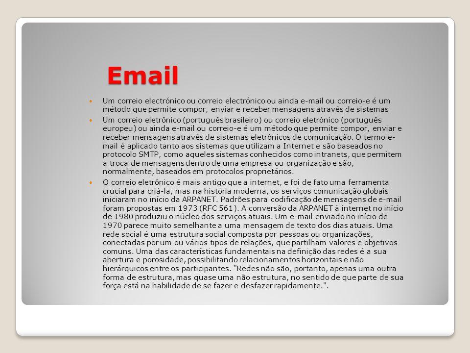 Email Um correio electrónico ou correio electrónico ou ainda e-mail ou correio-e é um método que permite compor, enviar e receber mensagens através de