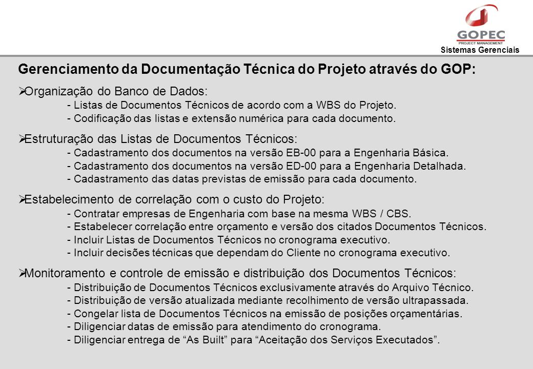 Sistemas Gerenciais Gerenciamento da Documentação Técnica do Projeto através do GOP: Organização do Banco de Dados: - Listas de Documentos Técnicos de