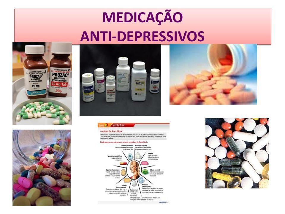 MEDICAÇÃO ANTI-DEPRESSIVOS