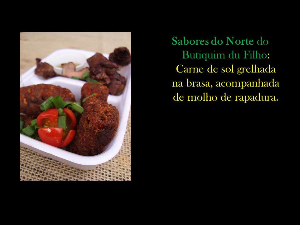 Sabores do Norte do Butiquim du Filho: Carne de sol grelhada na brasa, acompanhada de molho de rapadura.