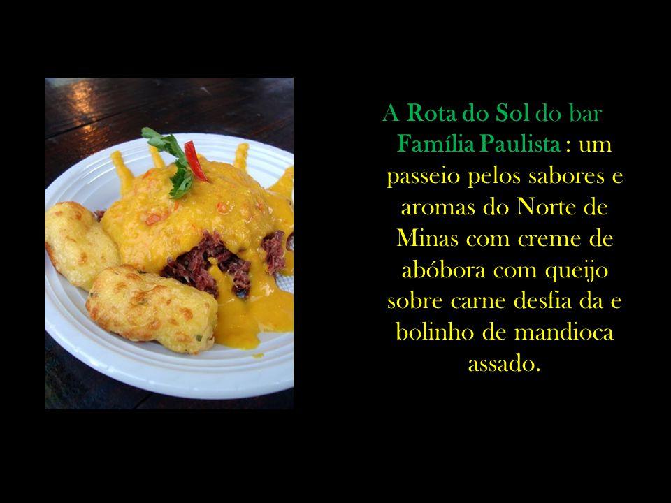 A Rota do Sol do bar Família Paulista : um passeio pelos sabores e aromas do Norte de Minas com creme de abóbora com queijo sobre carne desfia da e bo