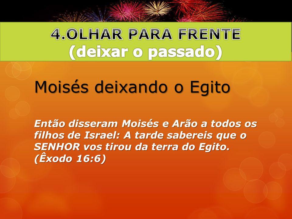 Moisés deixando o Egito Então disseram Moisés e Arão a todos os filhos de Israel: A tarde sabereis que o SENHOR vos tirou da terra do Egito. (Êxodo 16