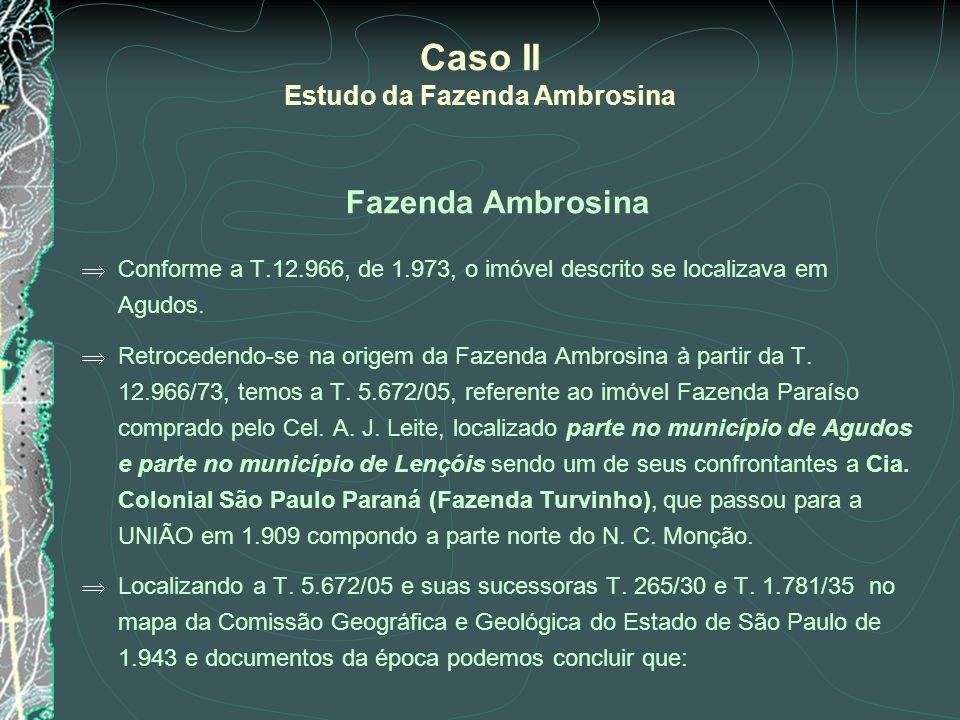 Fazenda Ambrosina Conforme a T.12.966, de 1.973, o imóvel descrito se localizava em Agudos. Retrocedendo-se na origem da Fazenda Ambrosina à partir da