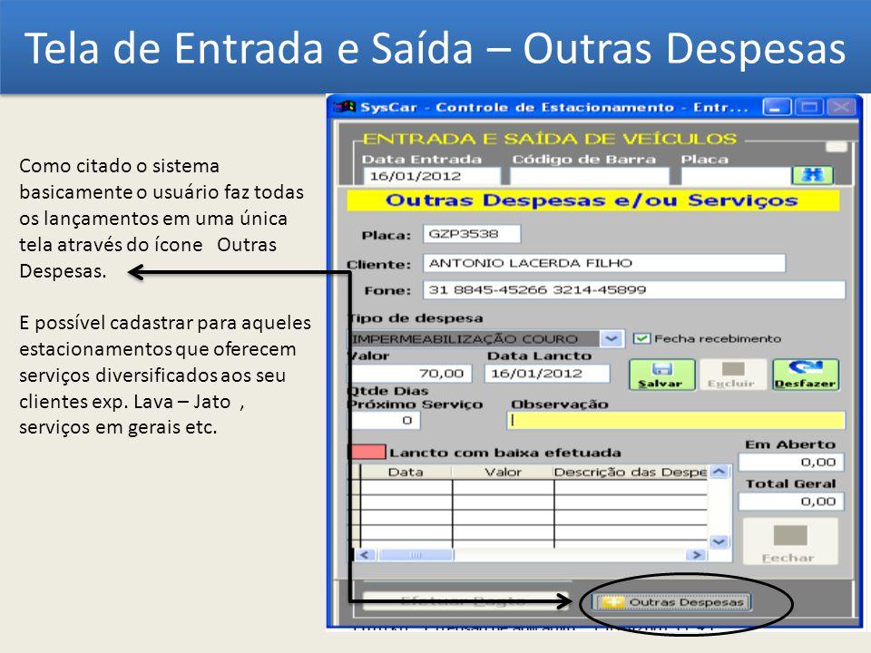 Tela de Entrada e Saída – Outras Despesas Como citado o sistema basicamente o usuário faz todas os lançamentos em uma única tela através do ícone Outr