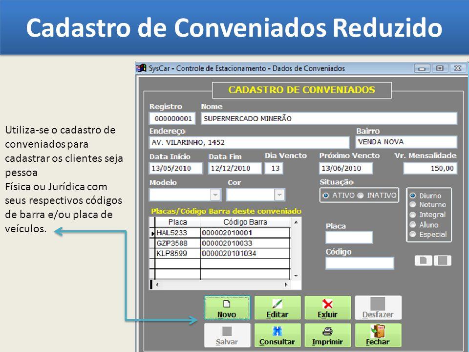 Cadastro de Conveniados Reduzido Utiliza-se o cadastro de conveniados para cadastrar os clientes seja pessoa Física ou Jurídica com seus respectivos c