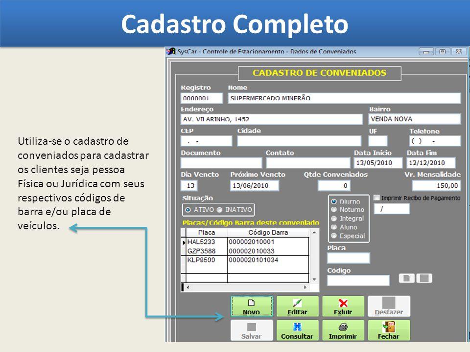 Cadastro Completo Utiliza-se o cadastro de conveniados para cadastrar os clientes seja pessoa Física ou Jurídica com seus respectivos códigos de barra