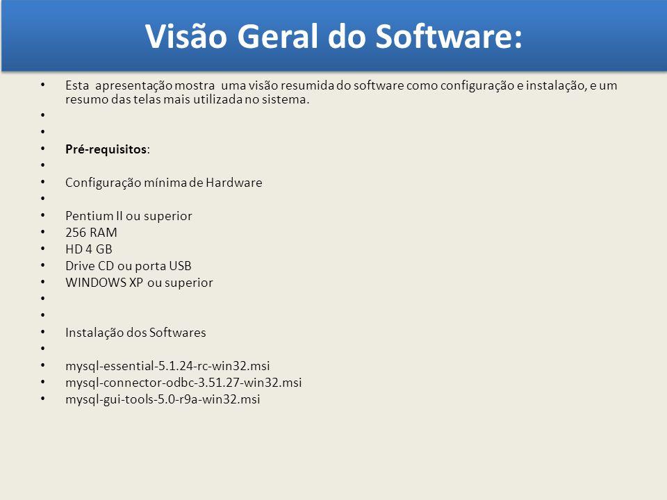 Visão Geral do Software: Esta apresentação mostra uma visão resumida do software como configuração e instalação, e um resumo das telas mais utilizada
