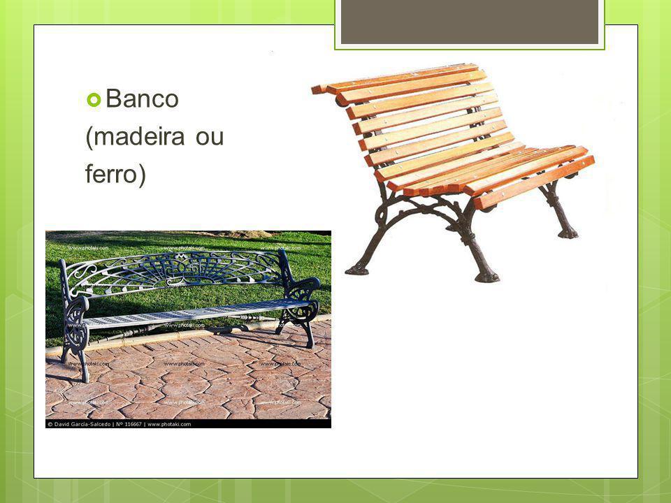 Banco (madeira ou ferro)