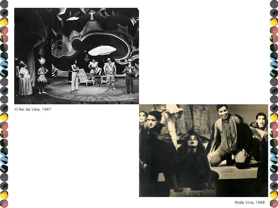 O Rei da Vela, 1967 Roda Viva, 1968