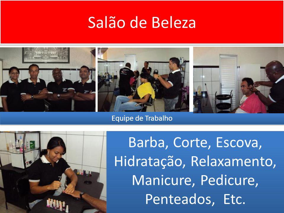 Salão de Beleza Equipe de Trabalho Barba, Corte, Escova, Hidratação, Relaxamento, Manicure, Pedicure, Penteados, Etc.