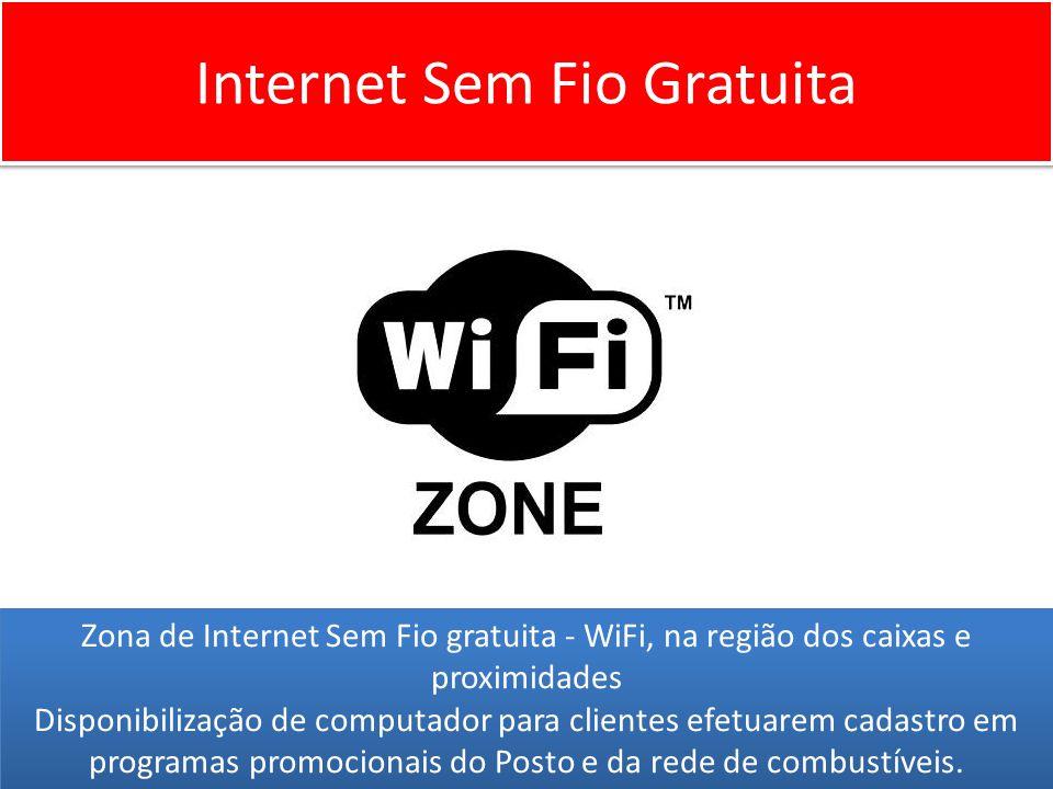 Internet Sem Fio Gratuita Zona de Internet Sem Fio gratuita - WiFi, na região dos caixas e proximidades Disponibilização de computador para clientes efetuarem cadastro em programas promocionais do Posto e da rede de combustíveis.