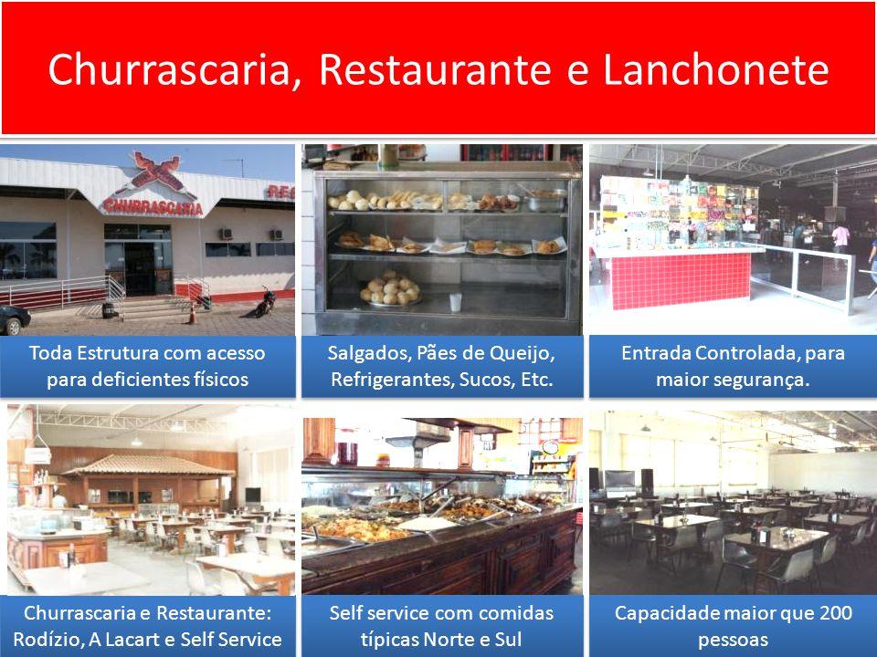 Churrascaria, Restaurante e Lanchonete Toda Estrutura com acesso para deficientes físicos Entrada Controlada, para maior segurança.