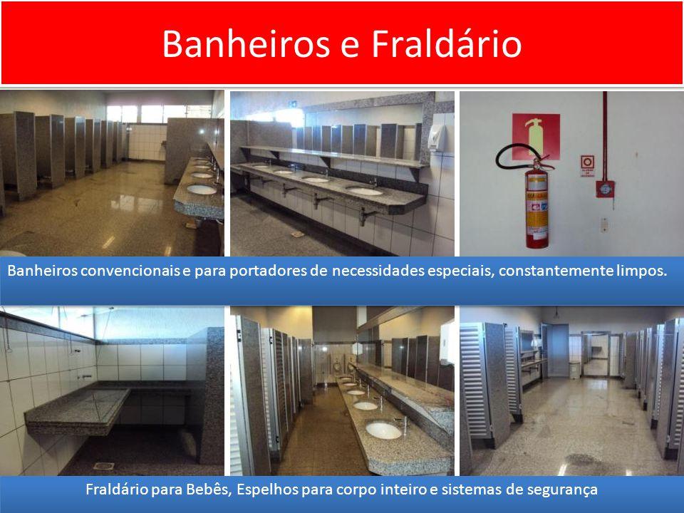 Banheiros e Fraldário Banheiros convencionais e para portadores de necessidades especiais, constantemente limpos.