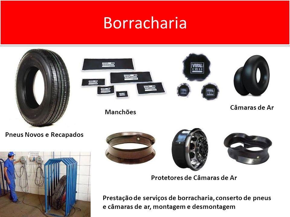 Borracharia Pneus Novos e Recapados Câmaras de Ar Prestação de serviços de borracharia, conserto de pneus e câmaras de ar, montagem e desmontagem Manchões Protetores de Câmaras de Ar
