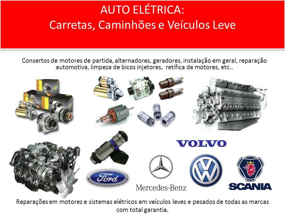 Consertos de motores de partida, alternadores, geradores, instalação em geral, reparação automotiva, limpeza de bicos injetores, retífica de motores, etc..