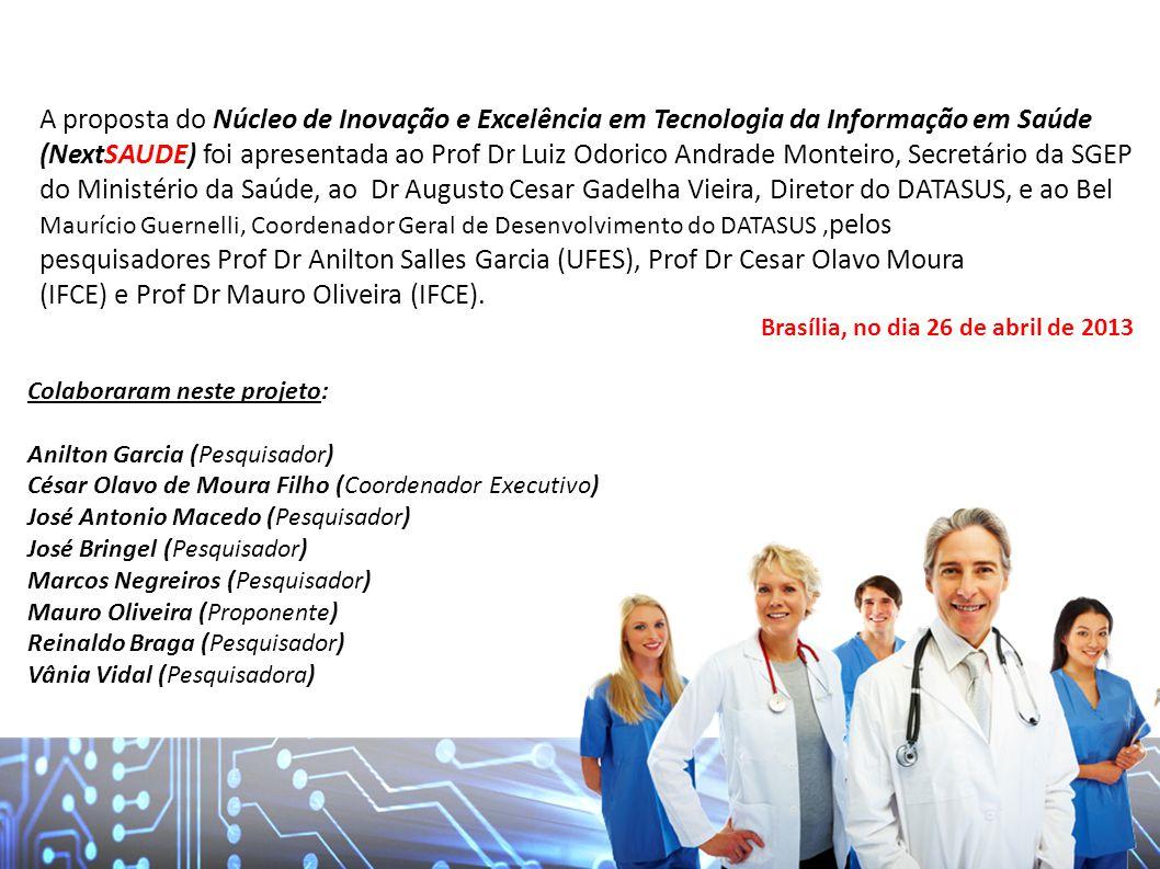 A proposta do Núcleo de Inovação e Excelência em Tecnologia da Informação em Saúde (NextSAUDE) foi apresentada ao Prof Dr Luiz Odorico Andrade Monteir