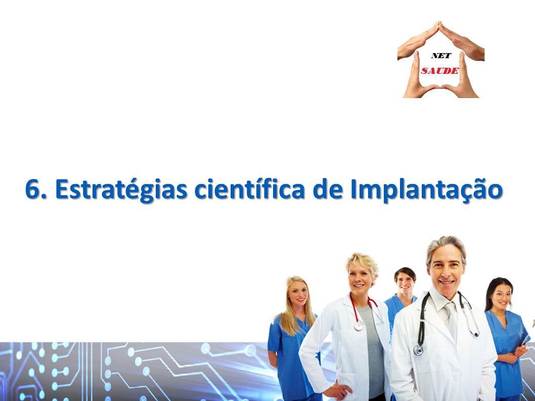 6. Estratégias científica de Implantação
