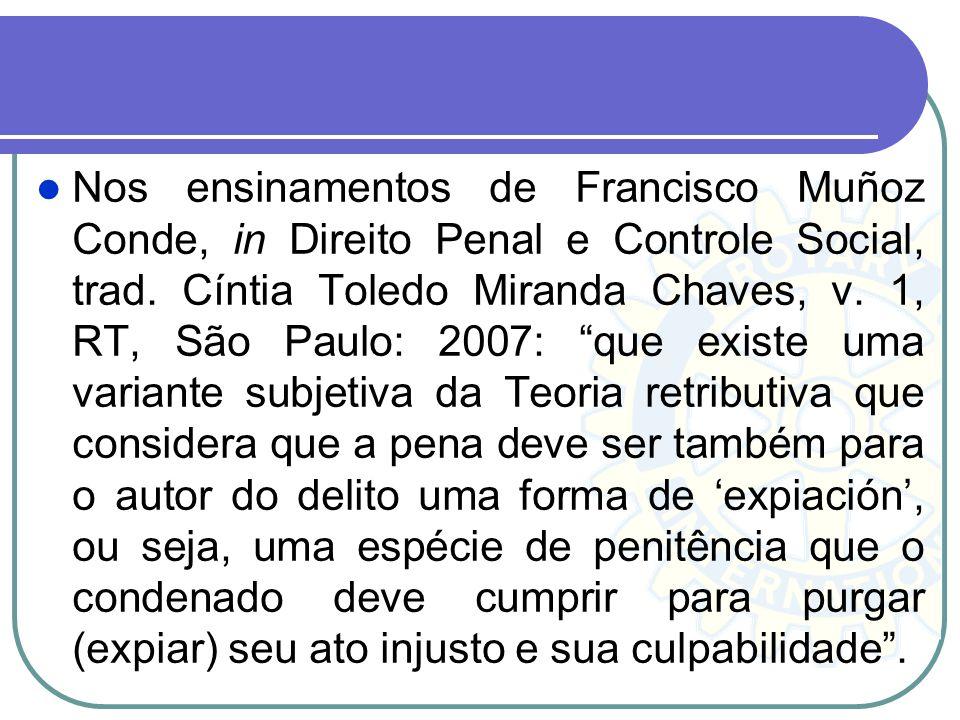 Nos ensinamentos de Francisco Muñoz Conde, in Direito Penal e Controle Social, trad. Cíntia Toledo Miranda Chaves, v. 1, RT, São Paulo: 2007: que exis