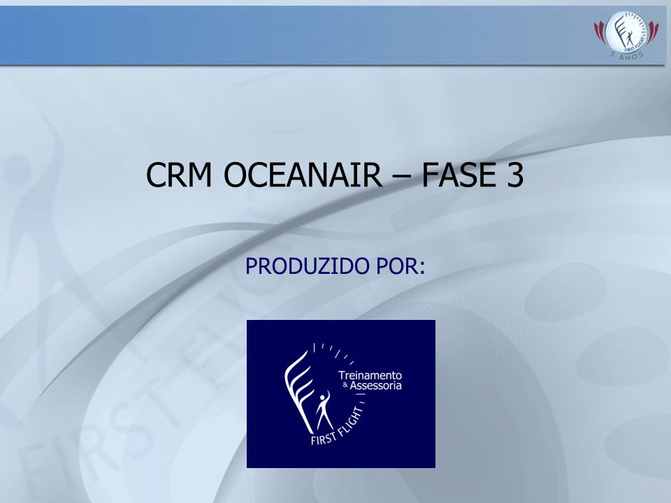CRM OCEANAIR – FASE 3 PRODUZIDO POR: