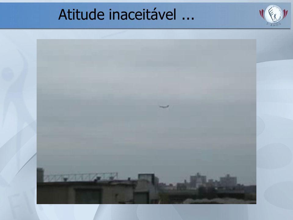 Atitude inaceitável...