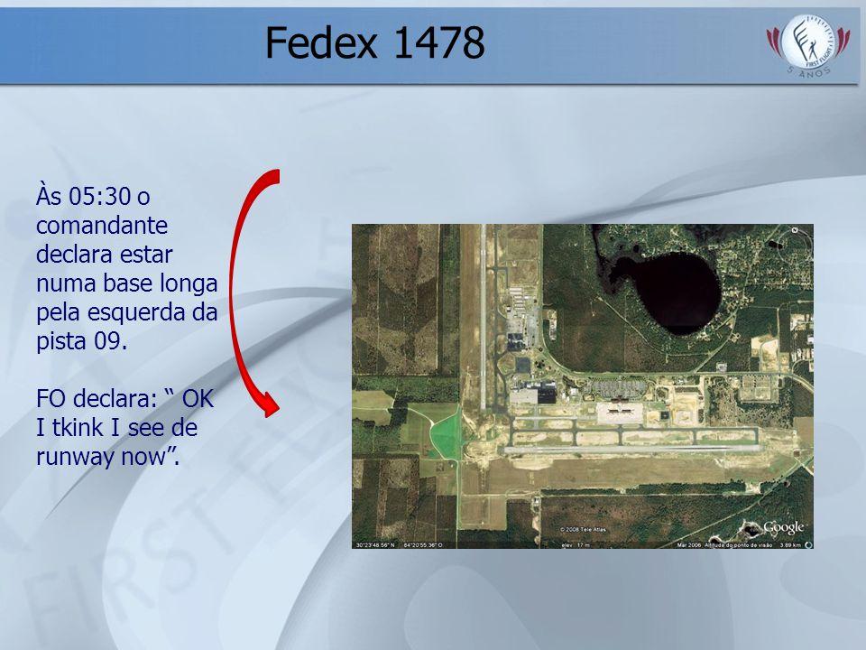 Fedex 1478 Às 05:30 o comandante declara estar numa base longa pela esquerda da pista 09. FO declara: OK I tkink I see de runway now.