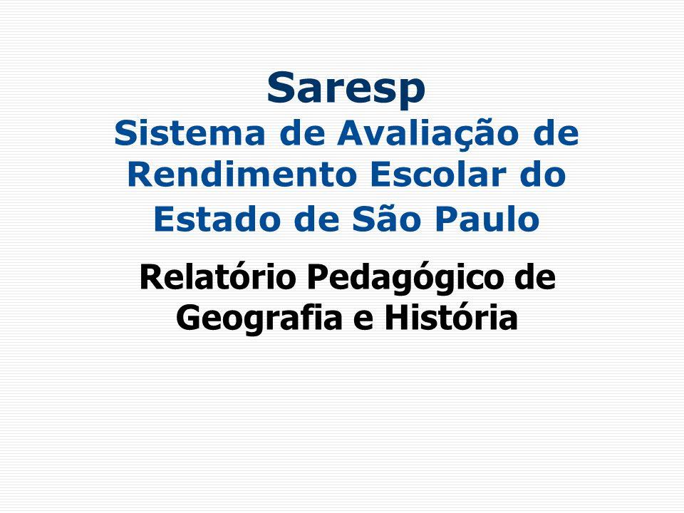 Saresp Sistema de Avaliação de Rendimento Escolar do Estado de São Paulo Relatório Pedagógico de Geografia e História