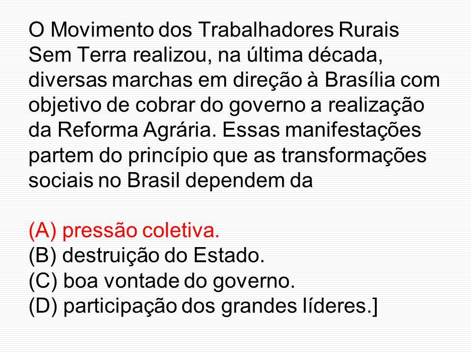 O Movimento dos Trabalhadores Rurais Sem Terra realizou, na última década, diversas marchas em direção à Brasília com objetivo de cobrar do governo a realização da Reforma Agrária.