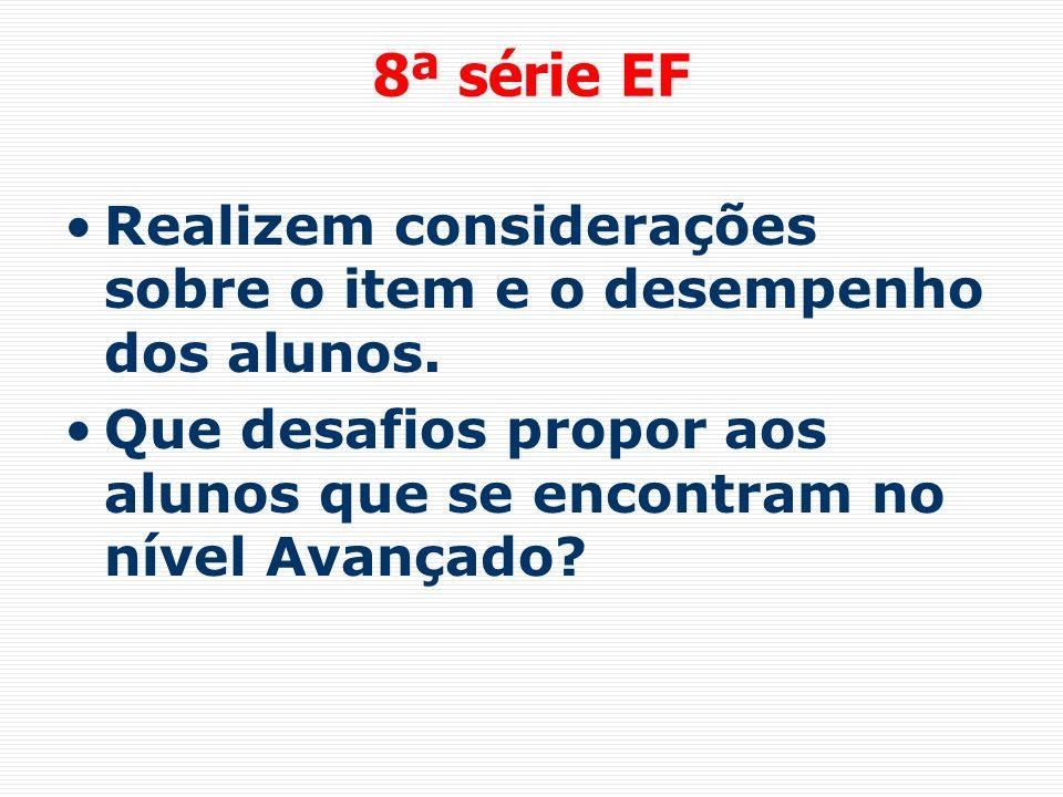 8ª série EF Realizem considerações sobre o item e o desempenho dos alunos.