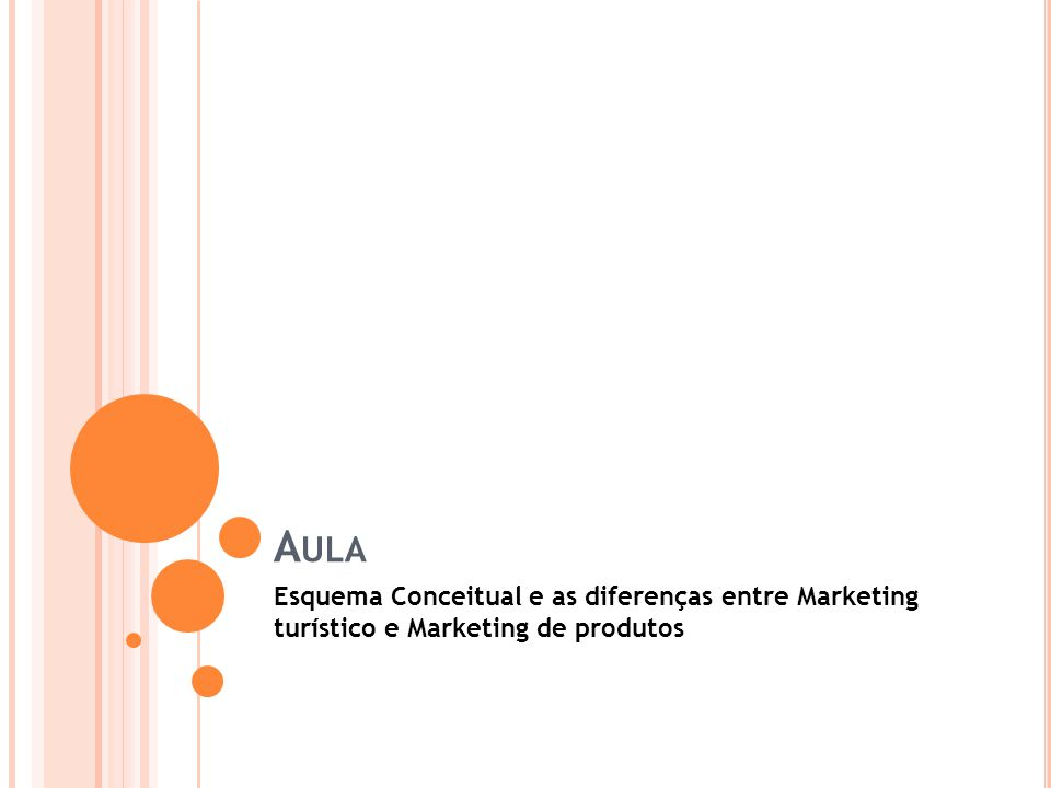 A ULA Esquema Conceitual e as diferenças entre Marketing turístico e Marketing de produtos