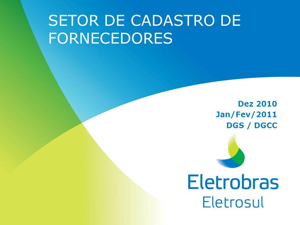 SETOR DE CADASTRO DE FORNECEDORES Dez 2010 Jan/Fev/2011 DGS / DGCC