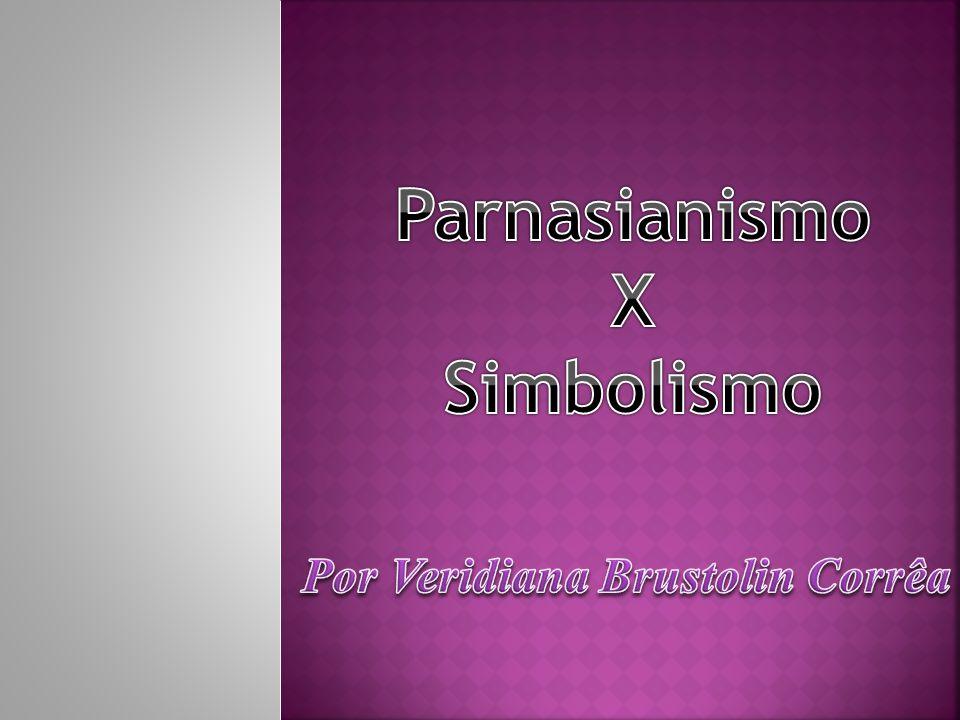 PARNASIANISMO: a valorização da forma