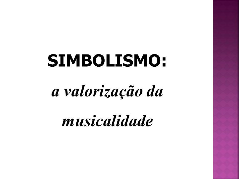 SIMBOLISMO: a valorização da musicalidade
