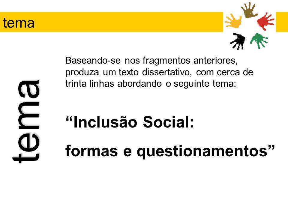 Inclusão Social: formas e questionamentos técnica