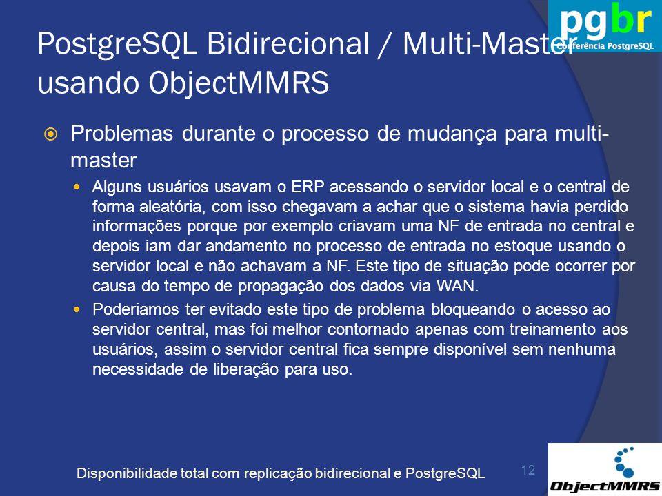 Disponibilidade total com replicação bidirecional e PostgreSQL PostgreSQL Bidirecional / Multi-Master usando ObjectMMRS Problemas durante o processo d