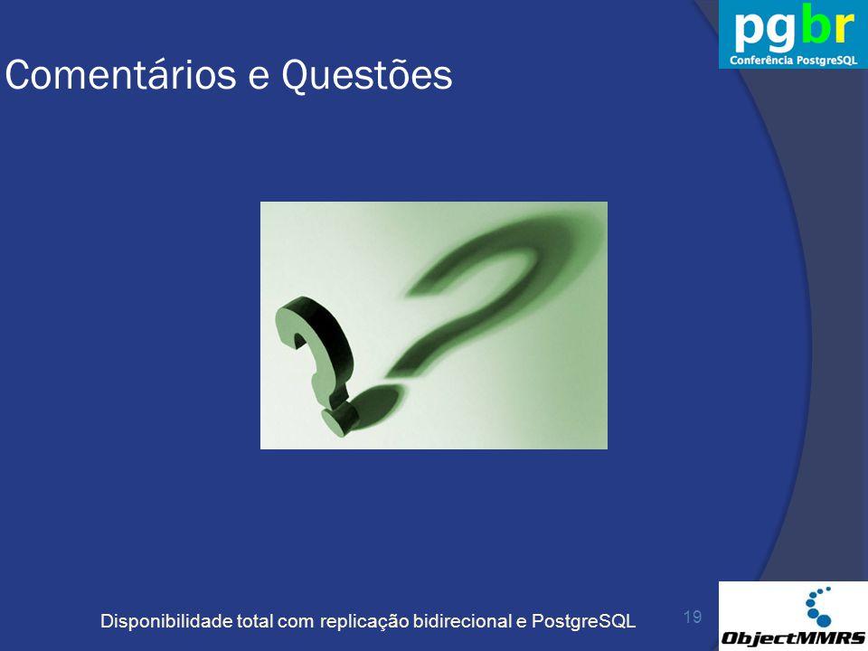 Disponibilidade total com replicação bidirecional e PostgreSQL Comentários e Questões 19