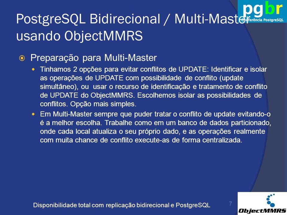 Disponibilidade total com replicação bidirecional e PostgreSQL PostgreSQL Bidirecional / Multi-Master usando ObjectMMRS Preparação para Multi-Master T