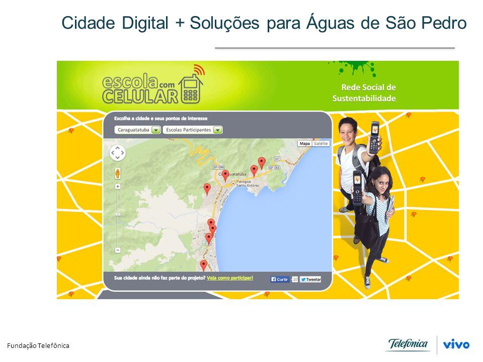 Cidade Digital + Soluções para Águas de São Pedro 25 Fundação Telefônica