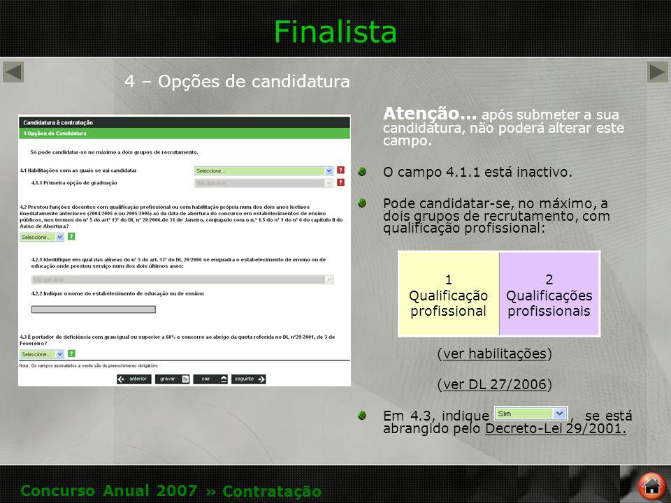Finalista 4 – Opções de candidatura Atenção… após submeter a sua candidatura, não poderá alterar este campo.