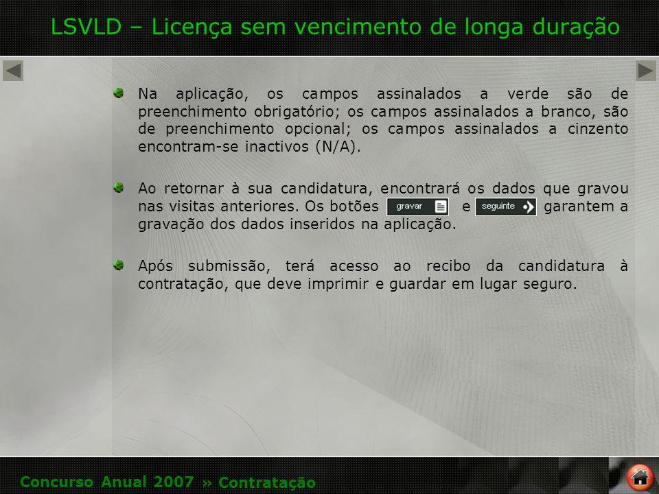 LSVLD – Licença sem vencimento de longa duração Na aplicação, os campos assinalados a verde são de preenchimento obrigatório; os campos assinalados a branco, são de preenchimento opcional; os campos assinalados a cinzento encontram-se inactivos (N/A).