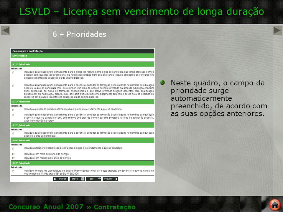 LSVLD – Licença sem vencimento de longa duração 6 – Prioridades Neste quadro, o campo da prioridade surge automaticamente preenchido, de acordo com as suas opções anteriores.