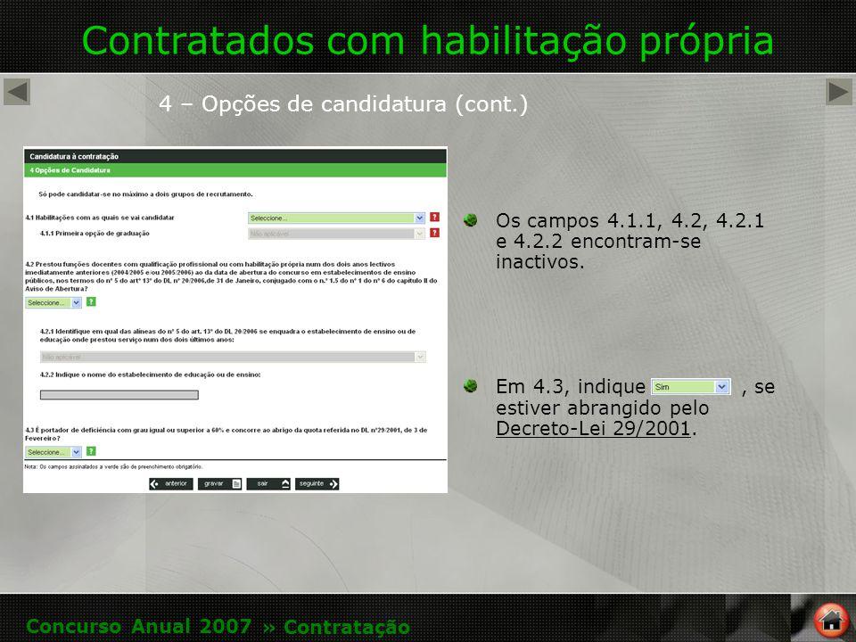 Contratados com habilitação própria 4 – Opções de candidatura (cont.) Os campos 4.1.1, 4.2, 4.2.1 e 4.2.2 encontram-se inactivos.
