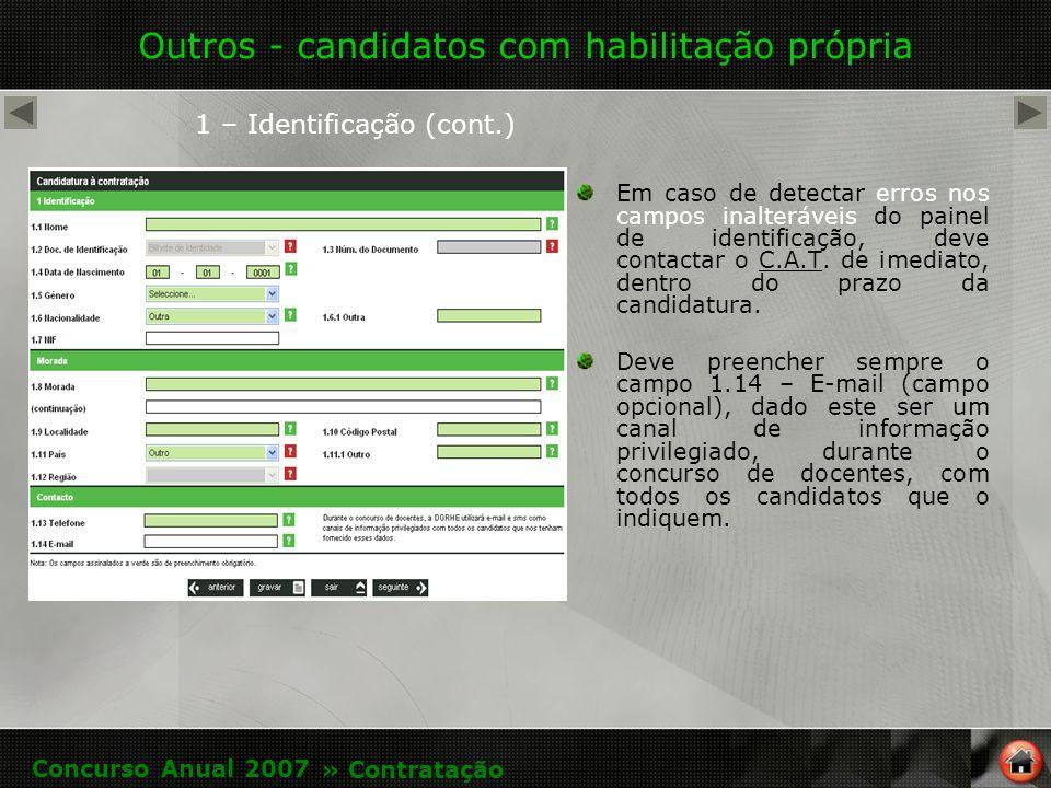 Outros - candidatos com habilitação própria 1 – Identificação (cont.) Em caso de detectar erros nos campos inalteráveis do painel de identificação, deve contactar o C.A.T.
