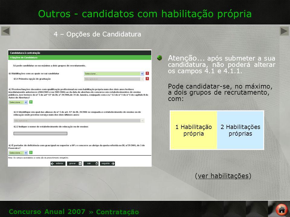Outros - candidatos com habilitação própria 4 – Opções de Candidatura 1 Habilitação própria 2 Habilitações próprias Atenção...