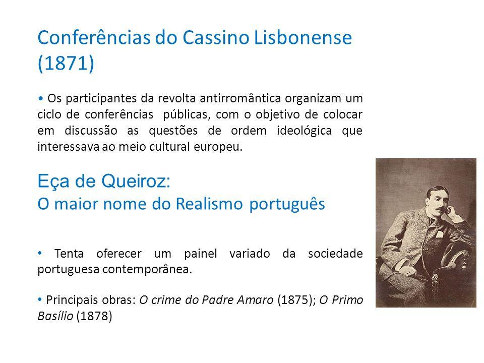 Conferências do Cassino Lisbonense (1871) Os participantes da revolta antirromântica organizam um ciclo de conferências públicas, com o objetivo de co
