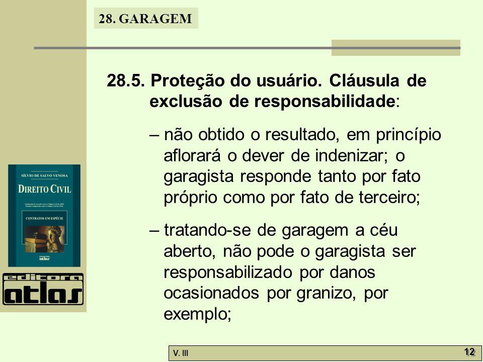 28. GARAGEM V. III 12 28.5. Proteção do usuário. Cláusula de exclusão de responsabilidade: – não obtido o resultado, em princípio aflorará o dever de