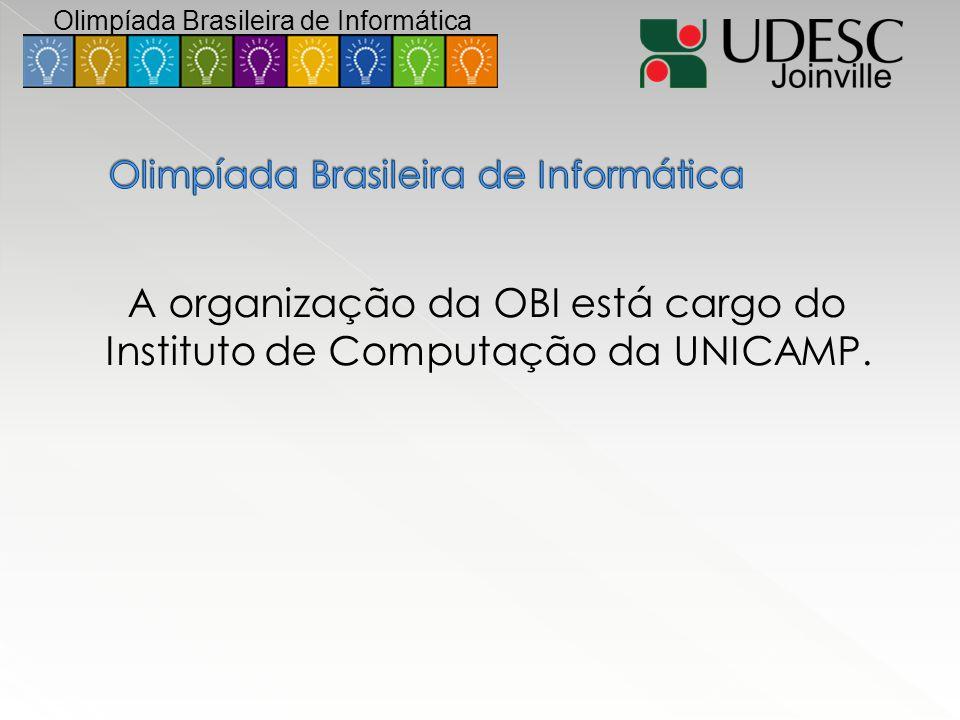 A organização da OBI está cargo do Instituto de Computação da UNICAMP. Olimpíada Brasileira de Informática