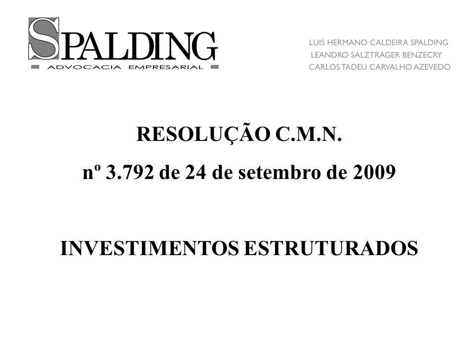 RESOLUÇÃO C.M.N. nº 3.792 de 24 de setembro de 2009 INVESTIMENTOS ESTRUTURADOS