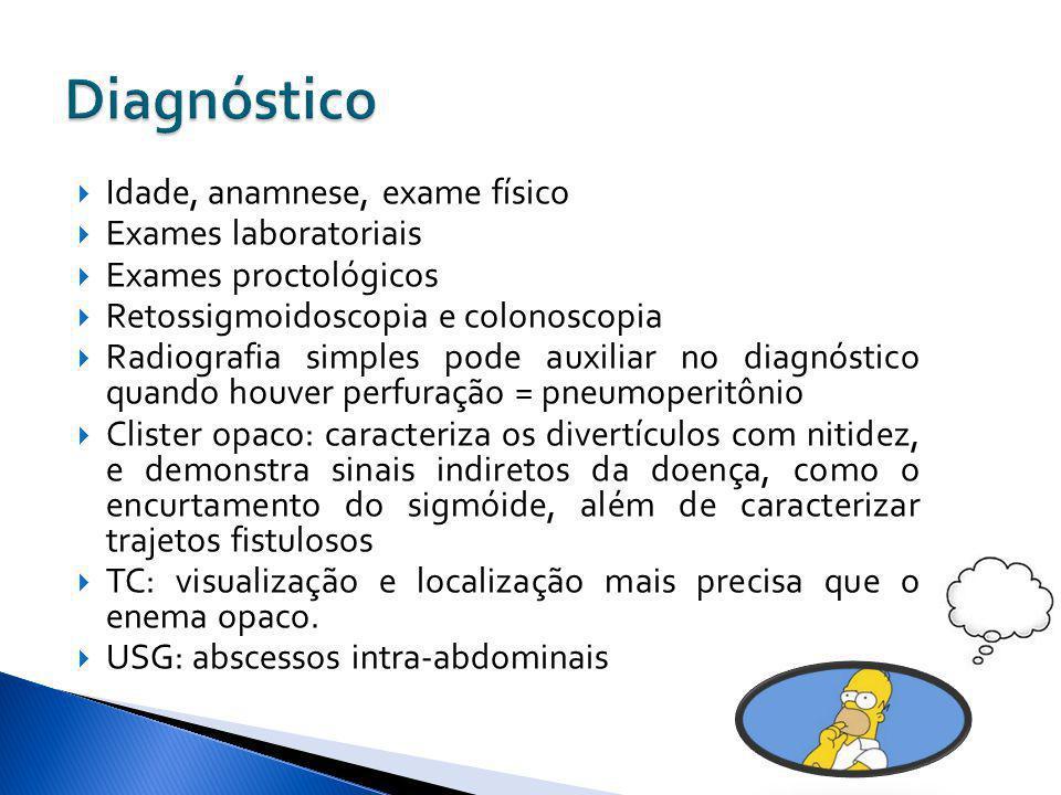 Idade, anamnese, exame físico Exames laboratoriais Exames proctológicos Retossigmoidoscopia e colonoscopia Radiografia simples pode auxiliar no diagnó