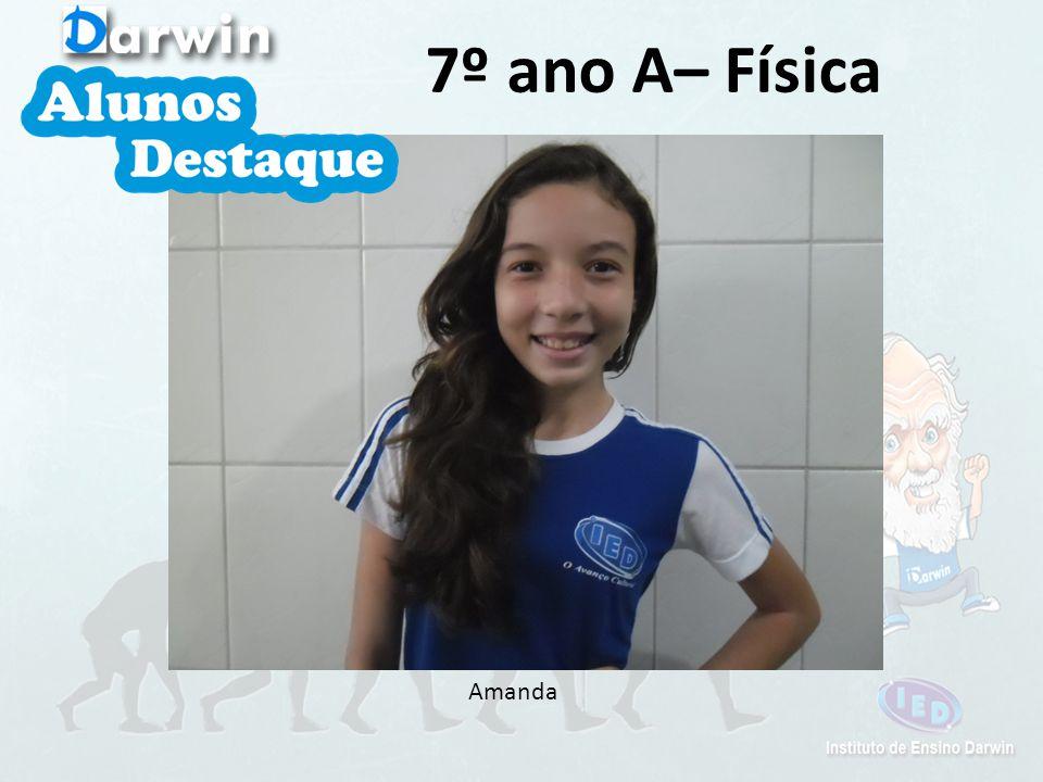 Amanda 7º ano A– Física